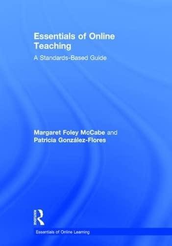 9781138920538: Essentials of Online Teaching: A Standards-Based Guide (Essentials of Online Learning)