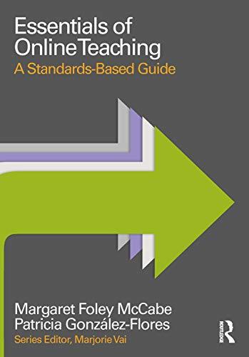 9781138920545: Essentials of Online Teaching: A Standards-Based Guide (Essentials of Online Learning)