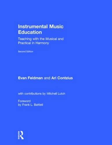 9781138921399: Instrumental Music Education: Teaching with the Musical and Practical in Harmony