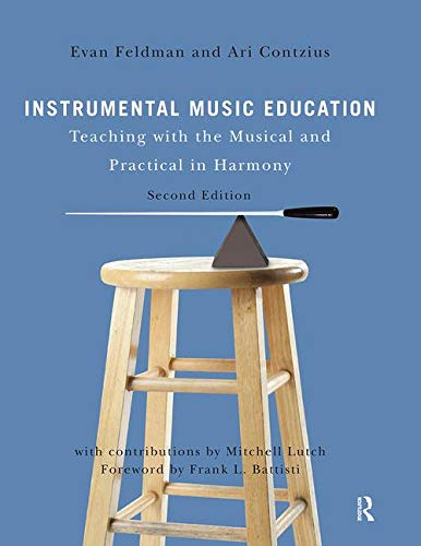 9781138921405: Instrumental Music Education: Teaching with the Musical and Practical in Harmony