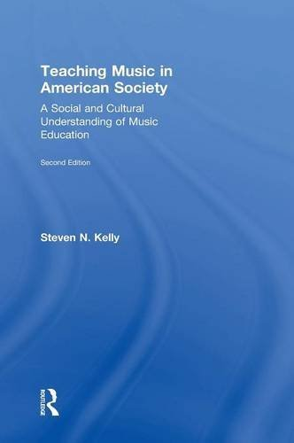 9781138921412: Teaching Music in American Society: A Social and Cultural Understanding of Music Education
