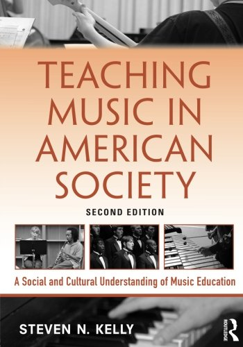 9781138921443: Teaching Music in American Society: A Social and Cultural Understanding of Music Education