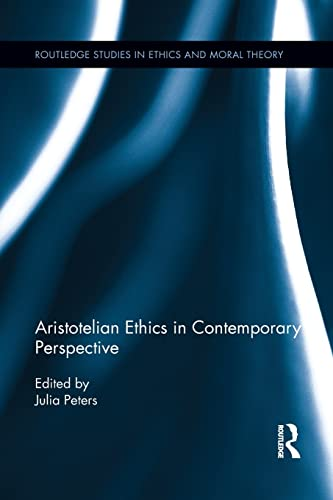 9781138922242: Aristotelian Ethics in Contemporary Perspective (Routledge Studies in Ethics and Moral Theory)