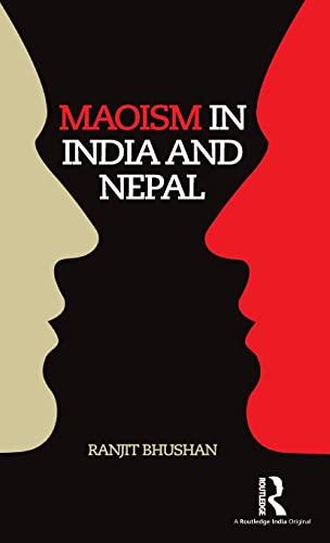 Maoism in India and Nepal: Bhushan, Ranjit