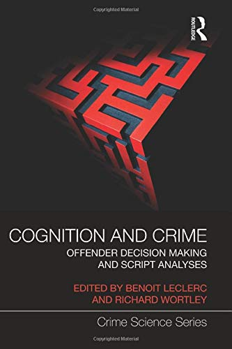 9781138922358: Cognition and Crime: Offender Decision Making and Script Analyses