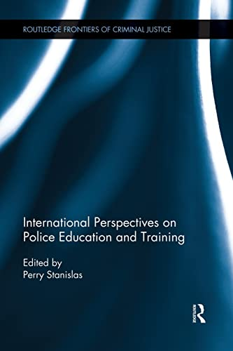 9781138922426: International Perspectives on Police Education and Training (Routledge Frontiers of Criminal Justice)