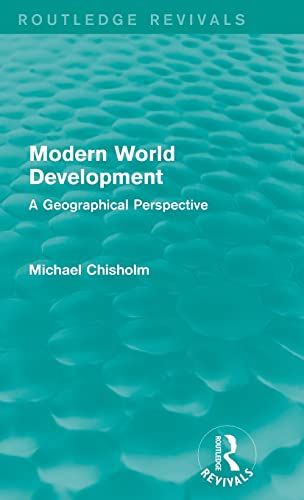 9781138922433: Modern World Development: A Geographical Perspective (Routledge Revivals)