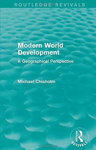 9781138922525: Modern World Development: A Geographical Perspective (Routledge Revivals)