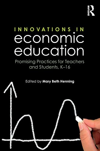 9781138922570: Innovations in Economic Education: Promising Practices for Teachers and Students, K–16