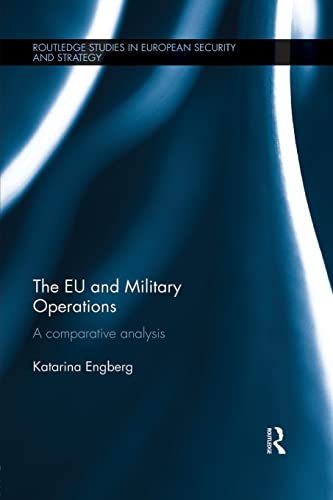 9781138922679: The EU and Military Operations: A comparative analysis (Routledge Studies in European Security and Strategy)