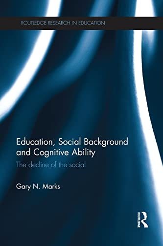 9781138923225: Education, Social Background and Cognitive Ability: The decline of the social (Routledge Research in Education)