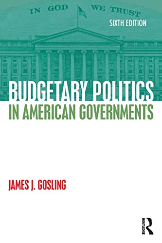 9781138923423: Budgetary Politics in American Governments