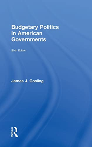 9781138923430: Budgetary Politics in American Governments