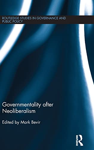 9781138923447: Governmentality after Neoliberalism (Routledge Studies in Governance and Public Policy)