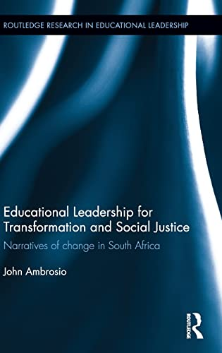 9781138923539: Educational Leadership for Transformation and Social Justice: Narratives of change in South Africa (Routledge Research in Educational Leadership)