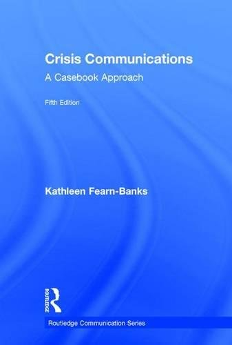 9781138923737: Crisis Communications: A Casebook Approach (Routledge Communication Series)