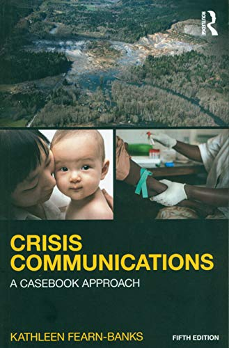 9781138923744: Crisis Communications: A Casebook Approach (Routledge Communication Series)
