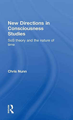 New Directions in Consciousness Studies: SoS theory and the nature of time: Chris Nunn