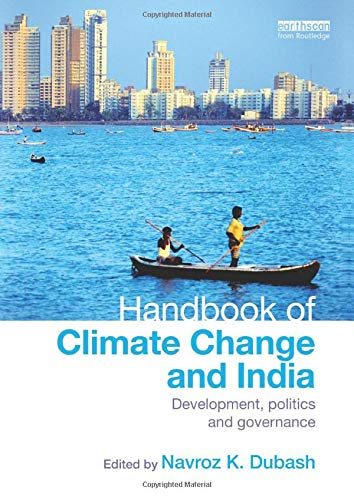 Handbook of Climate Change and India: Development, Politics and Governance: DUBASH, NAVROZ K.