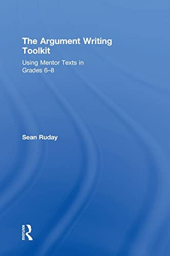 9781138924376: The Argument Writing Toolkit: Using Mentor Texts in Grades 6-8