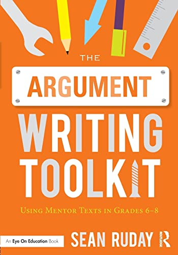 9781138924390: The Argument Writing Toolkit: Using Mentor Texts in Grades 6-8