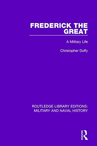 9781138924659: Frederick the Great: A Military Life (Routledge Library Editions: Military and Naval History) (Volume 9)