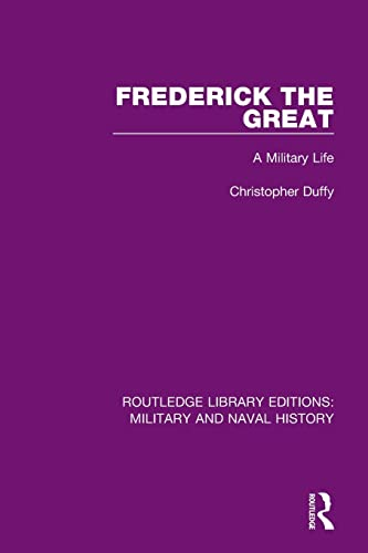9781138924727: Frederick the Great: A Military Life