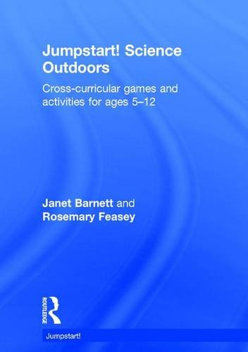 9781138925052: Jumpstart! Science Outdoors: Cross-curricular games and activities for ages 5-12