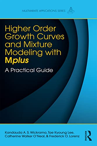 9781138925144: Higher-Order Growth Curves and Mixture Modeling with Mplus: A Practical Guide (Multivariate Applications Series)