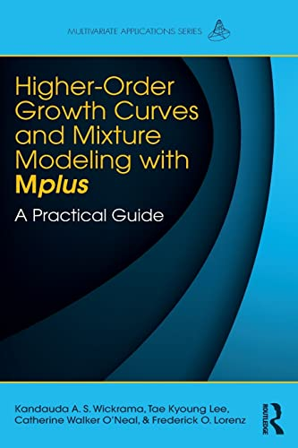 9781138925151: Higher-Order Growth Curves and Mixture Modeling with Mplus: A Practical Guide (Multivariate Applications Series)