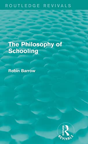 9781138925779: The Philosophy of Schooling (Routledge Revivals)