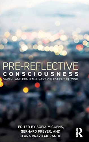 9781138925816: Pre-reflective Consciousness: Sartre and Contemporary Philosophy of Mind
