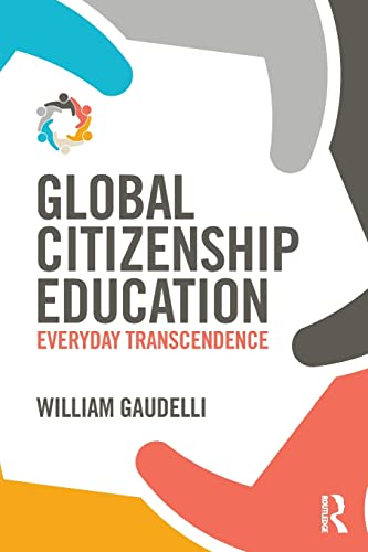 9781138925946: Global Citizenship Education: Everyday Transcendence