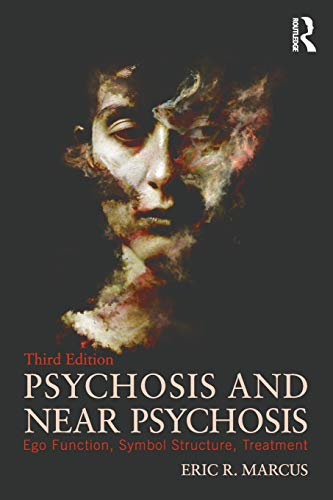 9781138925991: Psychosis and Near Psychosis: Ego Function, Symbol Structure, Treatment