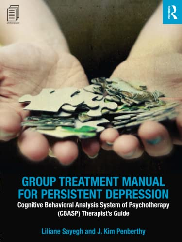 9781138926011: Group Treatment Manual for Persistent Depression: Cognitive Behavioral Analysis System of Psychotherapy (CBASP) Therapist's Guide (100 Cases)