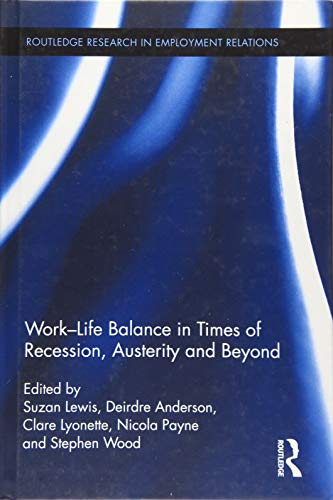 9781138926448: Work-Life Balance in Times of Recession, Austerity and Beyond (Routledge Research in Employment Relations)