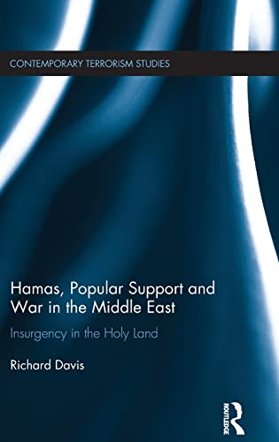 9781138927803: Hamas, Popular Support and War in the Middle East: Insurgency in the Holy Land (Contemporary Terrorism Studies)