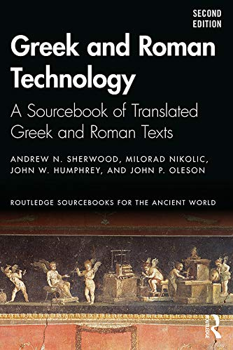 9781138927896: Greek and Roman Technology: A Sourcebook: Annotated Translations of Greek and Latin Texts and Documents (Routledge Sourcebooks for the Ancient World)