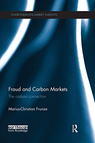 9781138928091: Fraud and Carbon Markets: The Carbon Connection (Environmental Market Insights)