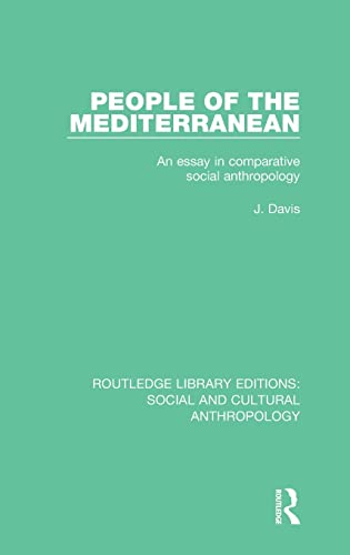9781138928589: People of the Mediterranean: An Essay in Comparative Social Anthropology (Routledge Library Editions: Social and Cultural Anthropology) (Volume 5)