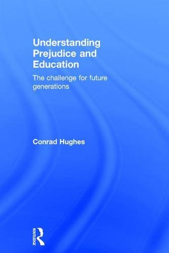 9781138928596: Understanding Prejudice and Education: The challenge for future generations