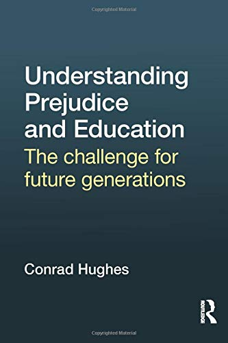9781138928602: Understanding Prejudice and Education: The challenge for future generations