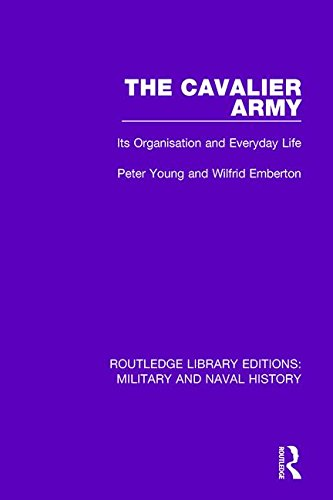 9781138928619: The Cavalier Army: Its Organisation and Everyday Life (Routledge Library Editions: Military and Naval History) (Volume 4)