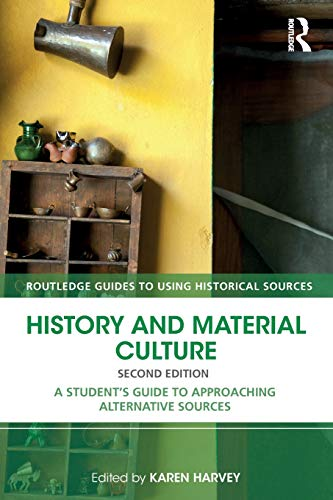 History and Material Culture: A Student's Guide: Karen Harvey
