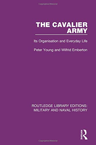 9781138928732: The Cavalier Army: Its Organisation and Everyday Life