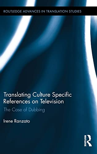 9781138929401: Translating Culture Specific References on Television: The Case of Dubbing (Routledge Advances in Translation and Interpreting Studies)