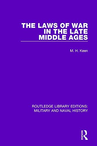 9781138930339: Routledge Library Editions: Military and Naval History: The Laws of War in the Late Middle Ages
