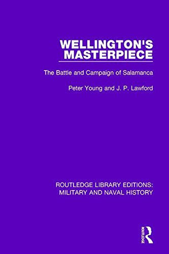 9781138930421: Wellington's Masterpiece: The Battle and Campaign of Salamanca (Routledge Library Editions: Military and Naval History) (Volume 27)