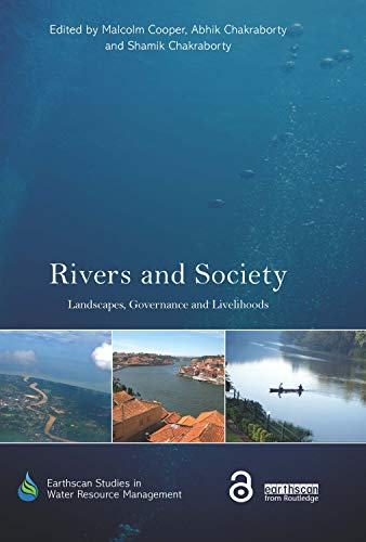 9781138930902: Rivers and Society: Landscapes, Governance and Livelihoods (Earthscan Studies in Water Resource Management)