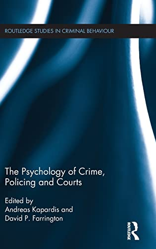9781138931213: The Psychology of Crime, Policing and Courts (Routledge Studies in Criminal Behaviour)